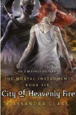 City of Heavenly Fire: Bk 6