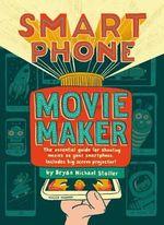 Smart Phone Movie Maker