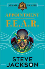 Fighting Fantasy: Appointment with F. E. A. R.