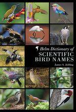 Helm Dictionary of Scientific Bird Names