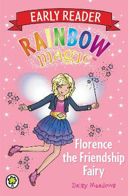 Rainbow Magic Early Reader: Florence the Friendship Fairy
