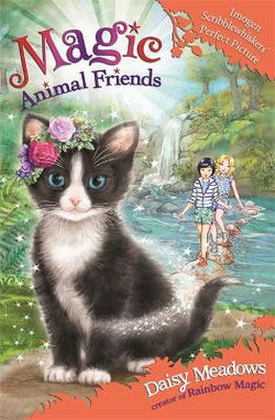 Imogen Scribblewhiskers' Perfect Picture : Magic Animal Friends