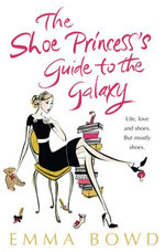 The Shoe Princess's Guide to the Galaxy