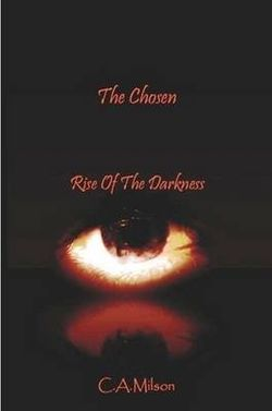 The Chosen ~ Rise of the Darkness