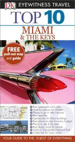 Miami and the Keys: Top 10 Eyewitness Travel Guide