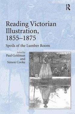 Reading Victorian Illustration, 1855-1875