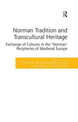 Norman Tradition and Transcultural Heritage