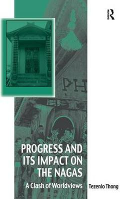 Progress and Its Impact on the Nagas