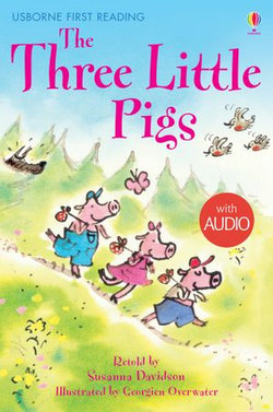 The Three Little Pigs: Usborne First Reading: Level Three