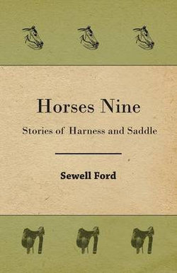 Horses Nine; Stories of Harness and Saddle
