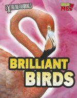 Brilliant Birds (Extreme Animals)
