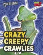Crazy Creepy Crawlies (Extreme Animals)
