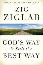 God's Way Is Still the Best Way