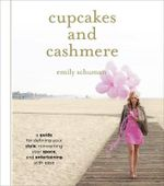 Cupcakes and Cashmere:A Guide for Defining Your Style, Reinventin