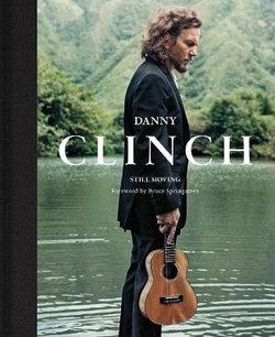 Danny Clinch: Still Moving