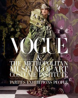 Vogue/Met: Parties, Exhibitions, People