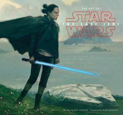 Art of Star Wars : The Last Jedi