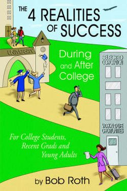 The 4 REALITIES OF SUCCESS DURING and AFTER COLLEGE