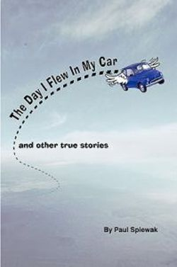 The Day I Flew in My Car & Other Stories