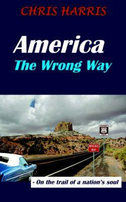 America The Wrong Way