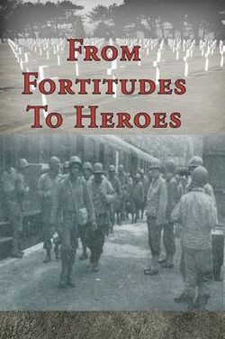 From Fortitudes To Heroes