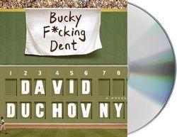 Bucky F&%@ing Dent