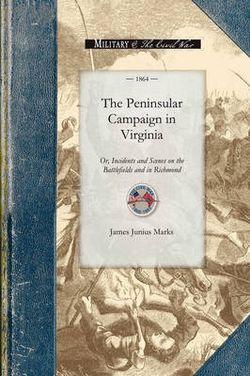 The Peninsular Campaign in Virginia
