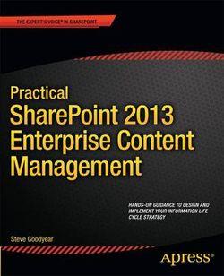 Practical SharePoint 2013 Enterprise Content Management