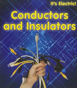 Conductors and Insulators (its Electric!)