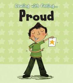 Dealing with Feeling Proud (Dealing with Feeling...)