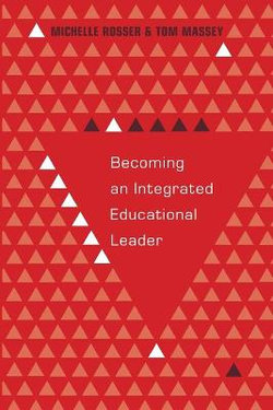 Becoming an Integrated Educational Leader
