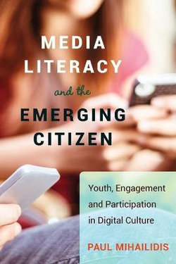 Media Literacy and the Emerging Citizen