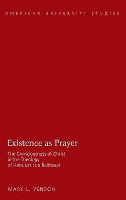 Existence as Prayer