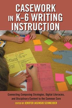 Casework in K-6 Writing Instruction
