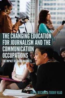 The Changing Education for Journalism and the Communication Occupations