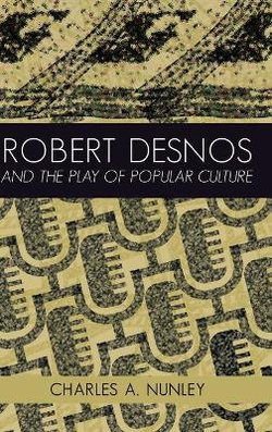 Robert Desnos and the Play of Popular Culture