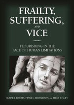 Frailty, Suffering, and Vice
