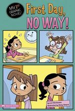 First Day, No Way (My First Graphic Novel)