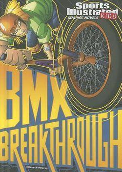 BMX Breakthrough