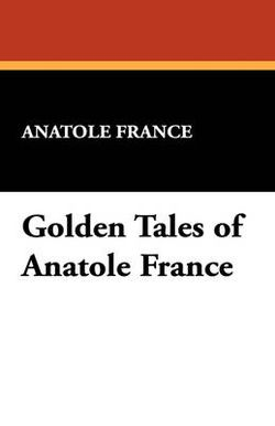 Golden Tales of Anatole France