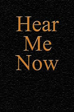 Hear Me Now