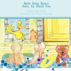 Bath Time Bears Have So Much Fun