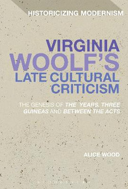 Virginia Woolf's Late Cultural Criticism