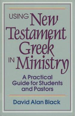Using New Testament Greek in Ministry
