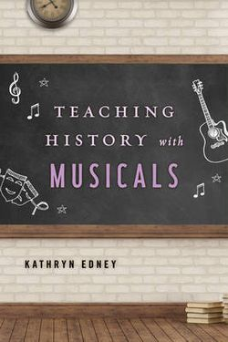 Teaching History with Musicals