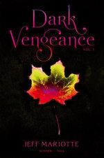Dark Vengeance, Volume 1