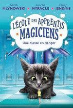 L' ?cole Des Apprentis-Magiciens: N? 2 - Une Classe En Danger