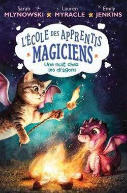 L' ?cole Des Apprentis Magiciens: N?4 - Une Nuit Chez Les Dragons