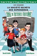 DC Comics: La Soci?t? Secr?te Des Superh?ros: N? 3 - Zone de Retenue Fant?me