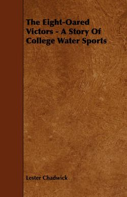 The Eight-Oared Victors - A Story Of College Water Sports
